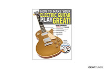 Hal Leonard How To Make Your Electric Guitar Play Great!